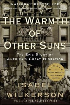 The Warmth of Other Suns: The Epic Story of America's Great Migration: Isabel Wilkerson: 9780679763888: Amazon.com: Books