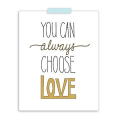"""NEW: 8""""x10"""" Printable Art - """"Choose Love"""" - Hand lettered - in 3 colors: Gold, Turquoise & Navy - JPG - Instant Download"""