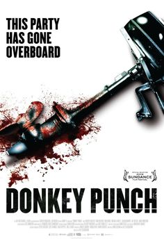 """Synopsis: Things go drastically wrong for a group of British holidaymakers in Spain. But really is there anything more wrong than naming a film Donkey Punch? Tagline: """"This party has gone overboard."""""""