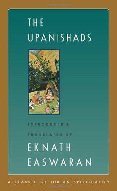 The Upanishads (Classic of Indian Spirituality) by Eknath Easwaran,http://www.amazon.com/dp/1586380214/ref=cm_sw_r_pi_dp_JO22sb156CS3TENF