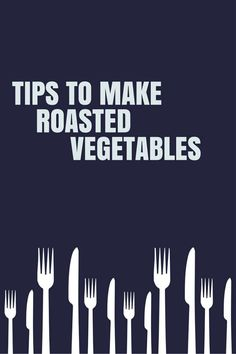 Use these tips of preparation for just about any #vegetable, and it's pretty easy to do, as long as you've got the method right.  http://gourmet.answers.com/entrees/tips-to-make-roasted-vegetables