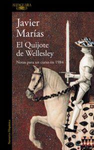 El Quijote de Wellesley, de Javier Marías Una reseña de Víctor González Editorial Alfagura http://www.librosyliteratura.es/el-quijote-de-wellesley.html