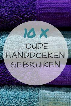 Wist je dat je heel veel dingen in huis een tweede leven kunt geven? Ik deel 10 handige tips om oude handdoeken op creatieve manieren opnieuw te gebruiken.