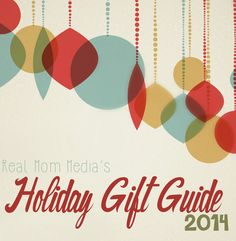 The OFFICIAL Real Mom Holiday Gift Guide #RealMomGiftGuide