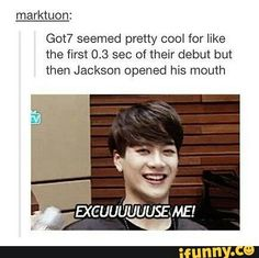 Rofl that's why Jackson is my bias Got7 Funny, Got7 Meme, Funny Kpop Memes, Kdrama Memes, Kid Memes, Got7 Jackson, Jackson Wang, K Pop, Vixx
