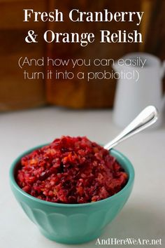 Fresh Cranberry & Orange Relish from And Here We Are...