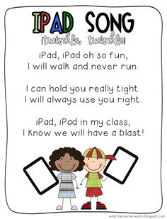 iPad Song (from What the Teacher Wants) I hope I never have to use this word for word; I'm so old fashioned. HOWEVERRR... It's pretty clever for schools that give them to students