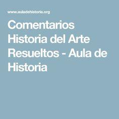Comentarios Historia del Arte Resueltos - Aula de Historia