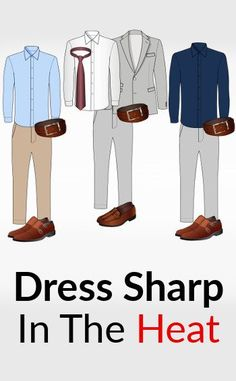 5233a4b4475 How do you dress sharp during summer  This article is a man s guide to hot  weather dressing. Beat the heat with classic weather appropriate clothing.