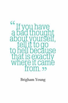Just had a million bad thoughts of myself as a parent. Need to remember that this is true, Satan wants you to believe bad thoughts about yourself! Lds Quotes, Quotable Quotes, Great Quotes, Quotes To Live By, Motivational Quotes, Inspirational Quotes, Mormon Quotes, Funny Uplifting Quotes, Awesome Quotes