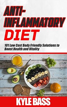 ANTI-INFLAMMATORY DIET: 101 Low Cost Body Friendly Soluti... https://www.amazon.com/dp/B01MF8XMSU/ref=cm_sw_r_pi_dp_x_xtngybTCKWWTY