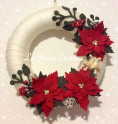 La Strega Creativa: Fuoriporta Natalizio Wreath Crafts, Diy Wreath, Christmas Projects, Felt Crafts, Holiday Crafts, Felt Flower Wreaths, Holiday Wreaths, Felt Flowers, Burlap Bubble Wreath