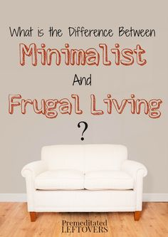What is the difference between minimalist and frugal living? Here are the differences and similarities of a minimalist lifestyle and frugal lifestyle.