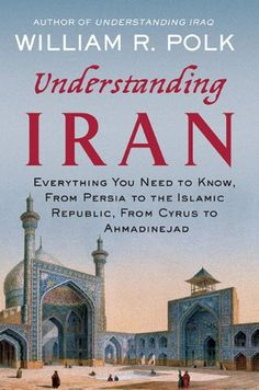 Understanding Iran: Everything You Need to Know, From Persia to the Islamic Republic, From Cyrus to Ahmadinejad by William R. Polk http://www.amazon.com/dp/023010343X/ref=cm_sw_r_pi_dp_qYH7vb0MN5RPP