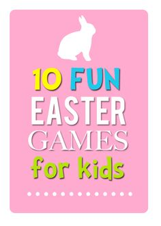 10 Fun Easter Games for Kids