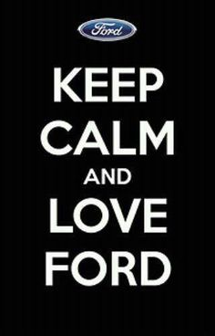 KEEP CALM AND LOVE FORD. Another original poster design created with the Keep Calm-o-matic. Buy this design or create your own original Keep Calm design now. Ford Quotes, Truck Quotes, Funny Quotes, Old Ford Trucks, Big Trucks, Pickup Trucks, Lifted Trucks, Ford Humor, Truck Humor
