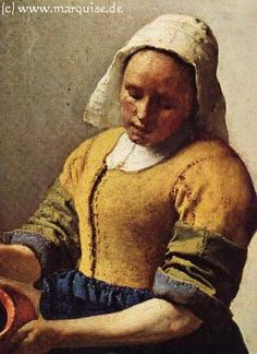 Milk Maid, 1658  Jan Vermeer van Delft  Rijksmuseum Amsterdam
