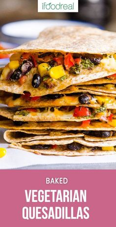 Healthy Vegetarian Quesadilla Recipe with beans, vegetables and moderate amount of cheese tucked inside a whole wheat tortilla and baked in the oven for the best EASY veggie quesadilla ever! #cleaneating #recipe #recipes #healthy #healthyfood #vegetarian