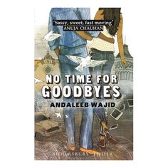 'No Time for Goodbyes' Young Adult Novel for Teens, Harry Potter Fans Technical Writer, Twilight Series, Young Adult Fiction, Bloomsbury, Time Travel, Book Review, Nonfiction, Sassy, The Book