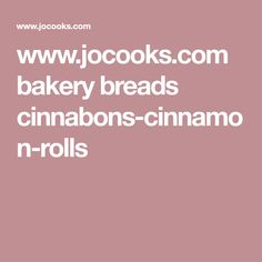 www.jocooks.com bakery breads cinnabons-cinnamon-rolls