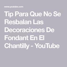 Tip Para Que No Se Resbalan Las Decoraciones De Fondant En El Chantilly - YouTube