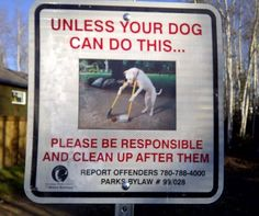Can your dog do this???  Find more funny park signs at www.funnysigns.net