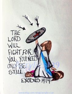 """The Lord will fight for you; You need only be still."" Exodus 14:14 (Scripture doodle of encouragement)"