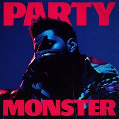 "Artwork for The Weeknd's new single ""Party Monster"""