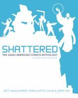 Shattered: the Asian-American Comics Anthology (A Secret Identities book) edited by Jeff Yang