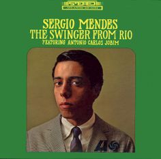 Sergio Mendes featuring Antonio Carlos Jobim - The Swinger from Rio (1965)