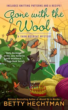 Gone with the Wool by Betty Hechtman   The national bestselling author of Wound…