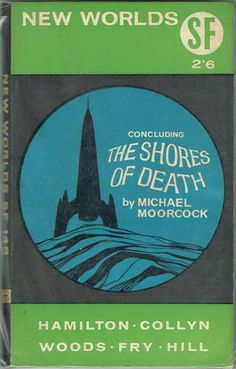 New Worlds SF 145 - 48  The Shores of Death  by Michael Moorcock. December 1964