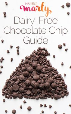 The Diary-Free Chocolate Chip Guide for vegans and folks striving to be dairy-free who still love chocolate!