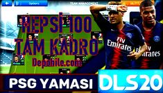 DLS 20 Hileli Paris Saint Germain Yaması Tam Kadro Hepsi 100 Paris Saint, Saint Germain, Psg, The 100, Saints
