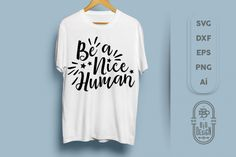 SVG Cut File: Be a Nice Human By Big Design