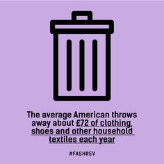 The average American throws away £72 of clothing, shoes and other household textiles each year #FashRev #infographic #fact