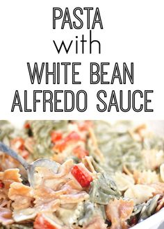 Pasta with White Bean Alfredo Sauce - Harmony and Happiness