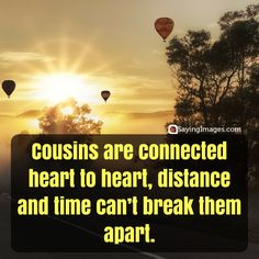 Top 30 Cousin Quotes & Sayings #sayingimages #cousinquotes #cousinsayings
