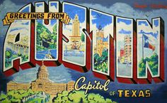 Greetings from Austin  Capital of Texas