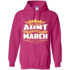 The Best Aunt Was Born In March T-Shirt