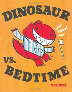 Roar! Roar! Nothing can stop little dinosaur—not talking grownups, spaghetti, or even bath time. But what happens when he faces the biggest challenge of all…bedtime?