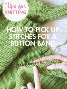 How to pick up stitches for a button band in knitting