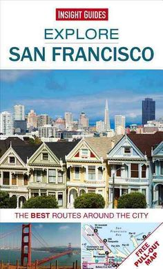 Insight Guides Explore San Francisco: The Best Routes Around the City, Blue