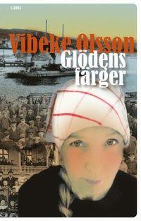 Mias bokhörna: Vibeke Olsson - Glödens färger