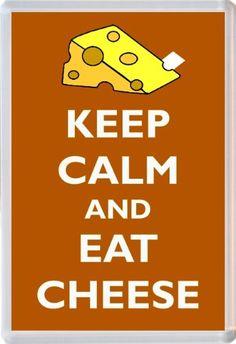 Keep Calm and Eat Cheese - Novelty Jumbo Fridge Magnet Gift/Souvenir/Present Baked Bean Store http://www.amazon.co.uk/dp/B00GUTWHYW/ref=cm_sw_r_pi_dp_Nq6lwb1SCS3E0
