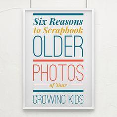 Six Reasons to Scrapbook Older Photos of Your Growing Kids
