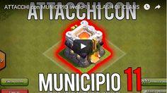 Municipio livello 11 Clash of Clans: come attaccare