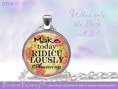 0706 Positive Sayings Amazing  Glass Dome by PendantTreasury, $13.95
