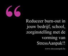 StressAanpak geeft vorming in bedrijven, scholen en zorginstellingen rond stress en burn-out!!
