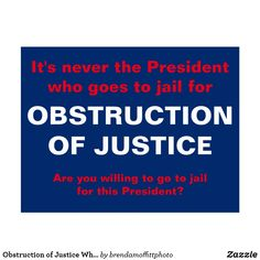 It's never the President hwo goes to jail for Obstruction of Justice.  Are you willing to go to jail for this President?  Send a postcard to all the Executive Office staff.  #resist #theresistance